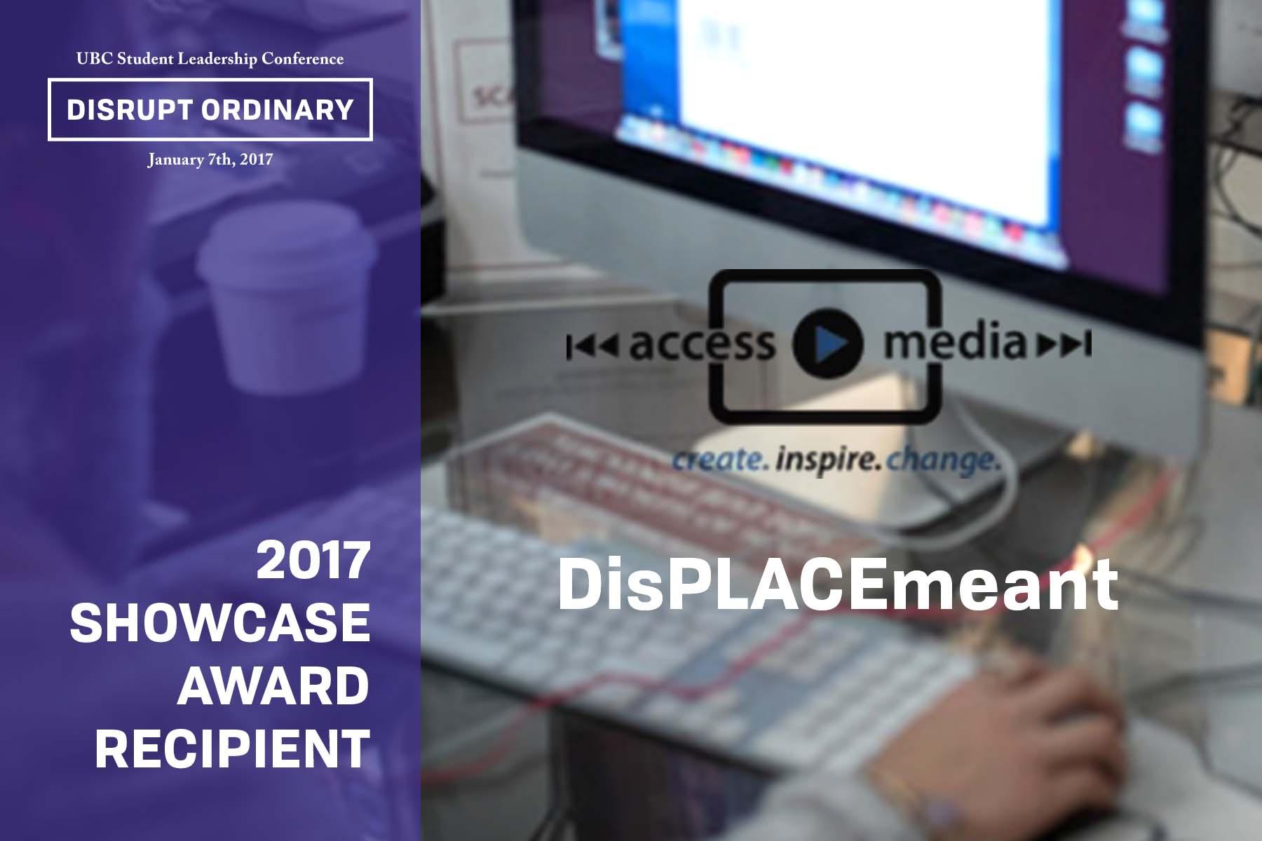 Showcase Award Recipient - DisPLACEmeant