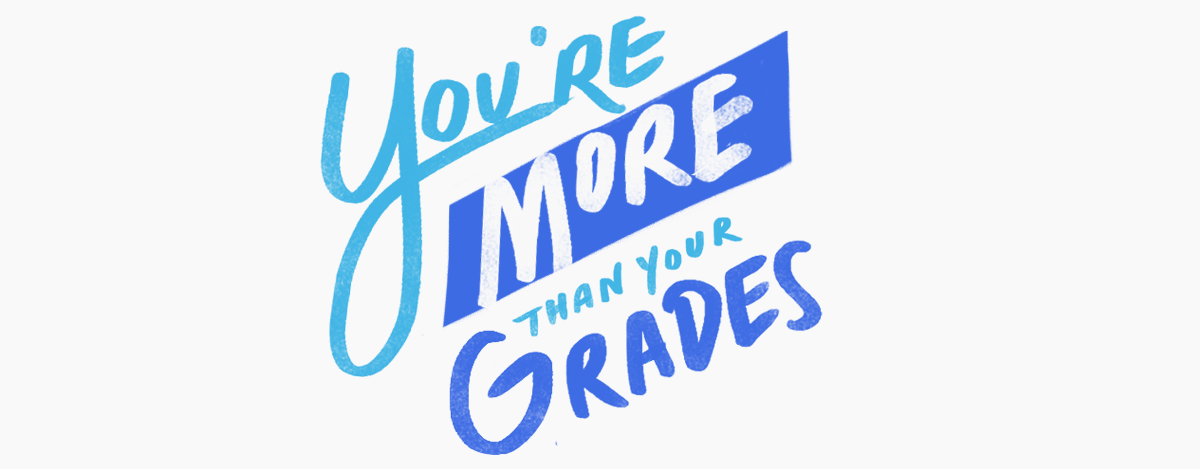 You're more than your grades